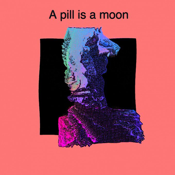 A pill is a moon