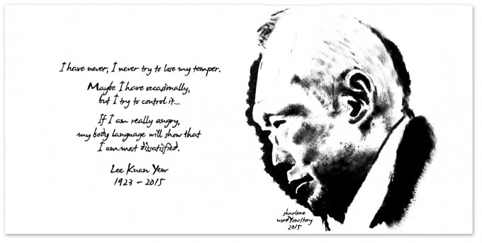 """I have never, I never try to lose my temper. Maybe I have occasionally, but I try to control it... If I am really angry, my body language will show that I am most dissatisfied."" - Lee Kuan Yew 1923 - 2015"