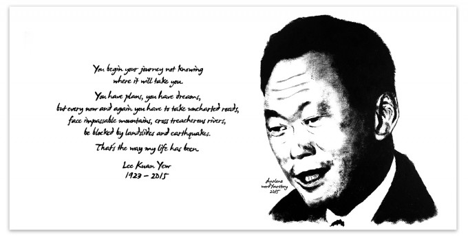 """You begin your journey not knowing where it will take you. You have plans, you have dreams, but every now and again you have to take uncharted roads, face impassable mountains, cross treacherous rivers, be blocked by landslides and earthquakes. That's the way my life has been."" - Lee Kuan Yew 1923 - 2015"