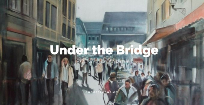 Under the Bridge - Ander Arenas